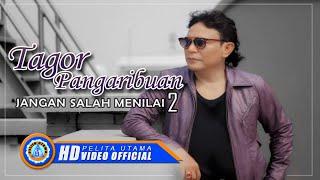 Tagor Pangaribuan - JANGAN SALAH MENILAI 2 (Official Music Video ) [HD]