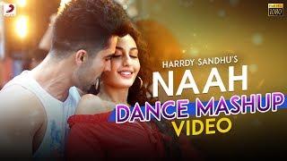 Harrdy Sandhu Naah | Nora Fatehi | Official Dance Mashup