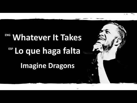 Whatever It Takes Imagine Dragons Lyrics Letra Español English Sub