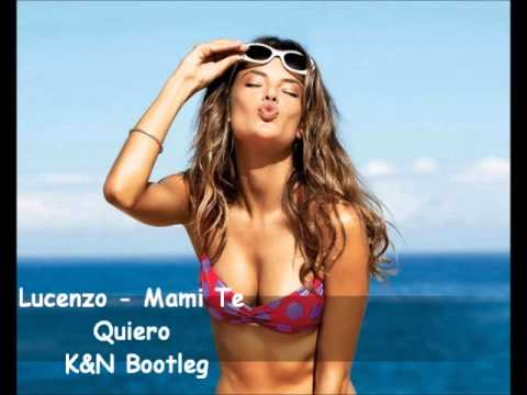 Lucenzo - Mami Te Quiero (k&n Bootleg) video