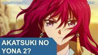 2ª temporada de Akatsuki no Yona (Season 2)? | IntoxiResponde #11.3