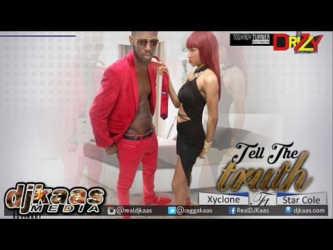Xyclone ft Star Cole - Tell The Truth ▶Dancehall ▶Reggae 2016