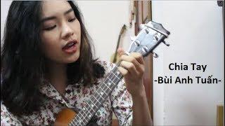 Chia Tay - Bùi Anh Tuấn - cover bởi Jade
