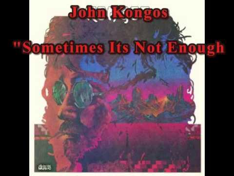 John Kongos - Sometimes Its Not Enough