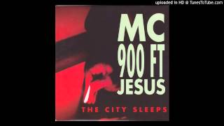 MC 900ft Jesus - The City Sleeps (Vocal Remix)