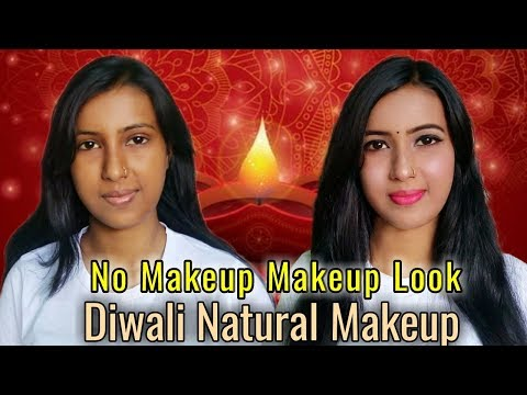 No Makeup Makeup Look || Diwali Glowing Natural Makeup Look