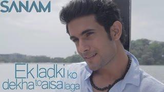 download lagu Ek Ladki Ko Dekha Acoustic  Sanam gratis
