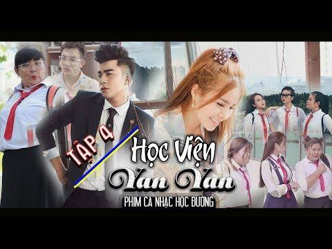 Phim Ca Nhạc | Học Viện Yan Yan Tập 04 | Phim ngắn tình cảm học đường 2018 | Văn Nguyễn Media