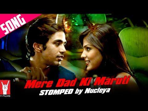 Mere Dad Ki Maruti - Song - Stomped By Nucleya
