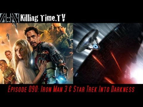 Killing Time 090: Iron Man 3 and Star Trek Into Darkness