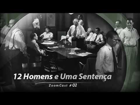 ZoomCast #2 - 12 Homens e Uma Sentença