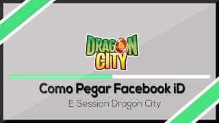 Dragon City : Como Pegar Facebook id e session id !