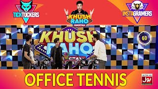 Office Tennis  | Khush Raho Pakistan Instagramers Vs Tick Tockers | Faysal Quraishi