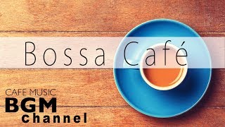 HAPPY BOSSA NOVA MUSIC - Cafe Music - Jazz & Latin Music - STUDY & WORK MUSIC