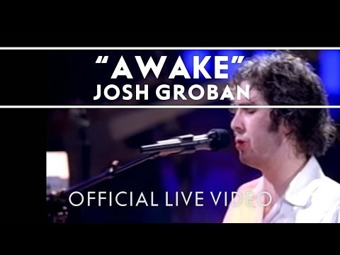 Josh Groban - Awake [Live] (video)