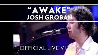 Watch Josh Groban Awake video