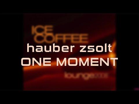 Hauber Zsolt - One moment (HQ audio)