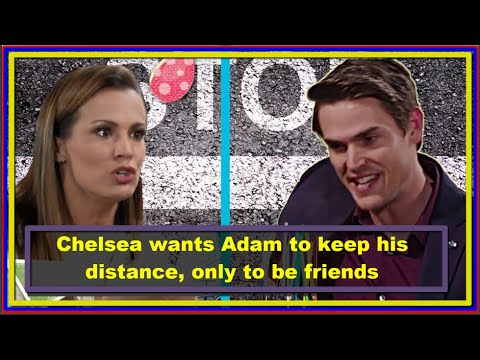 Young And The Restless Spoilers Chelsea wants Adam to keep his distance, only to be friends
