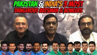 Pakistan & India's 3 Dangerous Batsmen & Bowlers   World Cup 2019