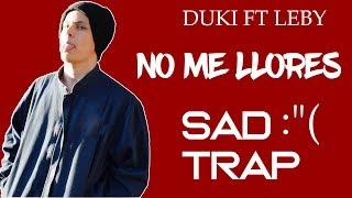 REACCIÓN A DUKI ft LEBY - NO ME LLORES REMIX (Video Oficial)