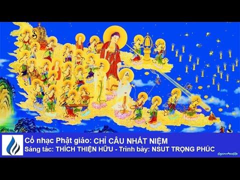 Cổ nhạc Phật giáo: CHỈ CÂU NHẤT NIỆM (karaoke)