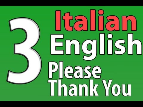 English/Italian:Words You Need to Know: Please, Thank You, Your Welcome/Per Favore, Grazie, Prego