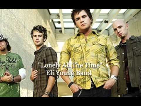 Eli Young Band - Lonely All the Time