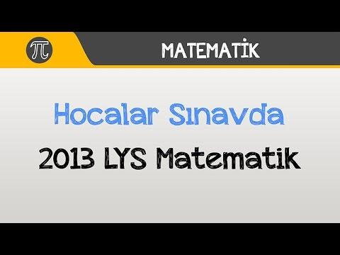 Hocalar Sınavda (2013 LYS Matematik) | Matematik | Hocalara Geldik