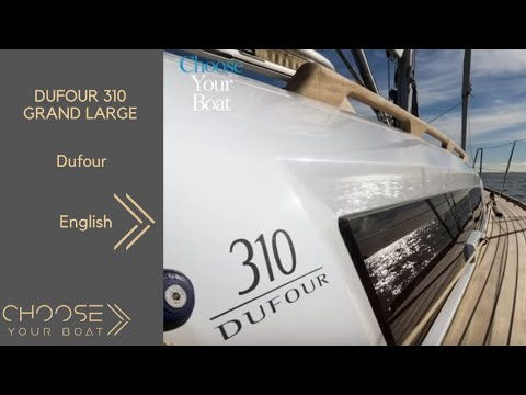 DUFOUR 310 Grand Large: Guided Tour Video in English