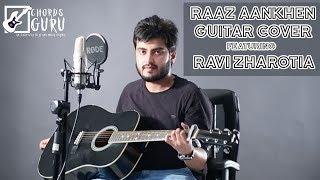 Raaz Aankhein (Raaz Reboot) | Guitar cover by Ravi Zharotia | Chordsguru