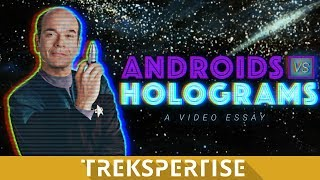 Androids vs Holograms