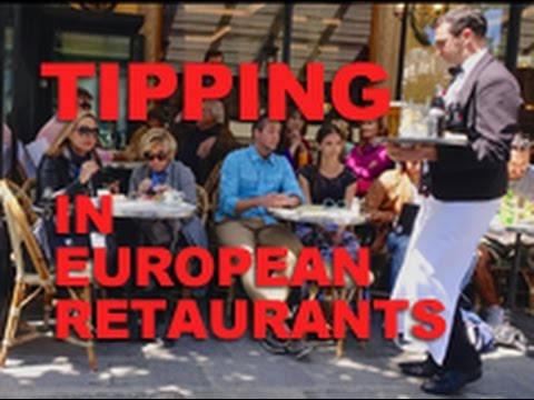 Tipping in European Restaurants - to tip or not to tip?