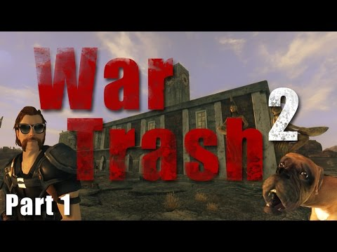 New Vegas Mods: War Trash 2 - Part 1