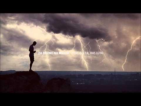 Pmm Feat. O.s.t.r., Ras Luta - Za Późno Na Miłość video