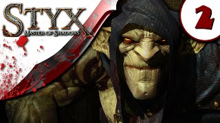 Styx Master of Shadows Gameplay  - Part 2 - NO COMMENTARY - Walkthrough