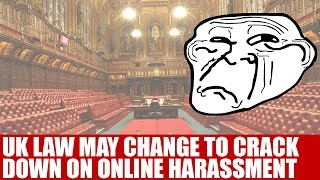 UK Law May Change To Crack Down On Online Harassment | Jail Time Increase To 2 Years If Bill Passes