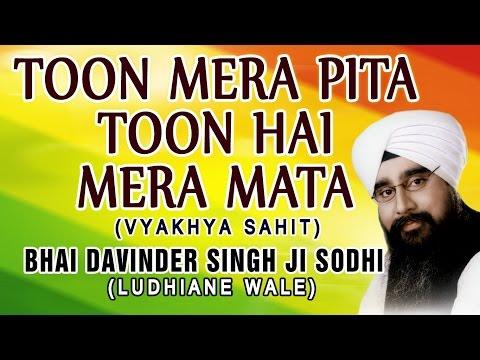 Tu Mera Pita Tu Hai Mera Mata - Bhai Davinder Singh Ji Sodhi (Ludhiane Wale)