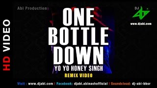 One Bottle Down ReMix | DJ Abi | Yo Yo Honey Singh | Youtube | HD Video