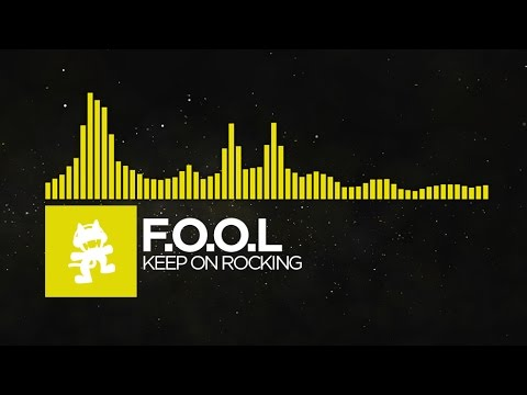 [Electro] - F.O.O.L - Keep On Rocking [Monstercat Release]