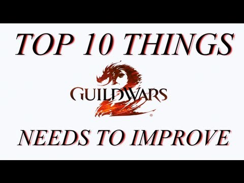 Top 10 Things Guild Wars 2 Needs to Improve