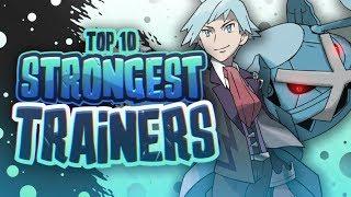 Top 10 Strongest Pokemon Trainers Part 1 Feat. SilphSpectre