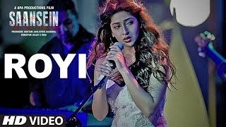 ROYI Video Song | SAANSEIN | Rajneesh Duggal, Sonarika Bhadoria