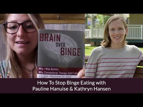 HOW TO STOP BINGE EATING - Interview With Kathryn Hansen - Author Of Brain Over Binge
