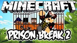 PRISON BREAK 2! - Minecraft