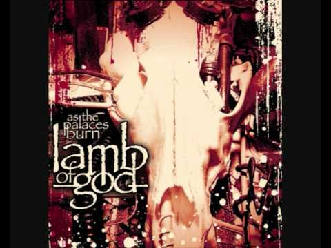 04 - 11th Hour - Lamb of God - As The Palaces Burns (2003)