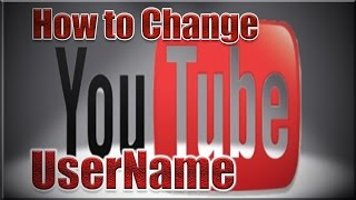 How to Change Your YouTube Username 2017
