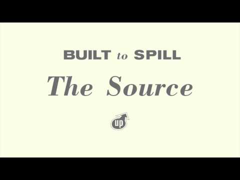 Built To Spill - The Source
