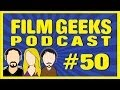WMM Film Geeks Podcast #50: 2014-06-08
