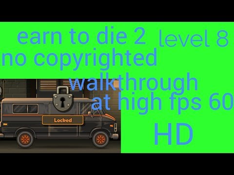 earn to die 2 game level 8 walkthrough at 60fps no copyrighted