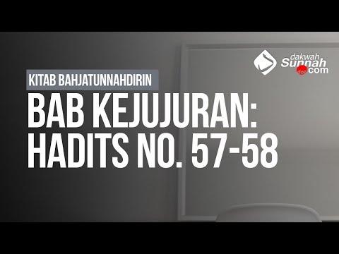 Syarah Riyadhush Shalihin - Bab Kejujuran: Hadits No. 57-58 - Ustadz Mukhlis Biridha